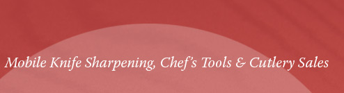 mobile knife sharpening, chef's tools & cutlery sales